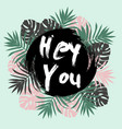 hey you card greeting lettering vector image vector image