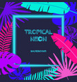 tropic leaves the background with a neon lights vector image vector image