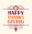 happy thanksgiving lettering typography poster vector image
