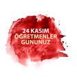 november 24th turkish teachers dayturkish vector image
