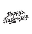 scary hand drawn lettering happy halloween vector image