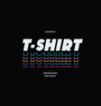 t-shirt bold font color style vector image