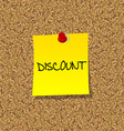 Yellow stick note paper with word DISCOUNT pinned vector image vector image
