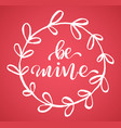be mine for a valentines day vector image