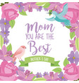 mom the best mothers day bird ribbon flowers frame vector image vector image