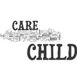 why child care is necessary text word cloud vector image vector image
