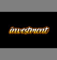 investment word text banner postcard logo icon vector image vector image