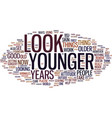 look years younger text background word cloud vector image vector image