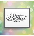 slogan poster abstract perfect vector image vector image