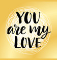 you are my love valentines day poster vector image vector image