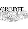 auto loans with bad credit most people cant do vector image vector image