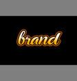 brand word text banner postcard logo icon design vector image