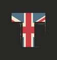 capital 3d letter t with uk flag texture isolated vector image
