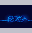 2019 happy new year neon blue light background vector image vector image