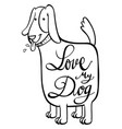 english phrase for love my dog vector image vector image