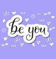 lettering of be you in black with white outline vector image