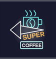super coffee retro neon sign vintage bright vector image vector image