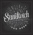 chalk drawing typography sandwich menu design vector image