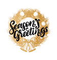 seasons greetings design of handwritten vector image vector image