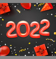 happy new 2022 greeting card with red balloons vector image