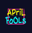 april fools lettering vector image vector image