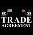 USA UK transatlantic trade agreement negotiations vector image vector image