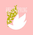 hello spring text and white bird with flowers vector image