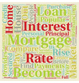 Mortgages In The UK text background wordcloud vector image vector image