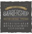 vintage label typeface named barbershop vector image vector image
