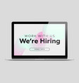work with us we are hiring business recruiting vector image