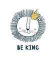 be king vector image vector image