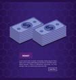 bills dollars money isometric vector image