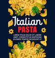 italian pasta macaroni and spaghetti food vector image vector image