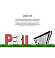 peru and a soccer ball at the gate vector image