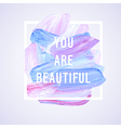 Motivation poster You are beatiful vector image