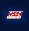 fake news vector image vector image