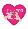 hands shape heart i love you vector image