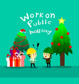 working on public holidaywork on christmas vector image