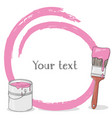 frame for your text with brush and pink paint vector image vector image