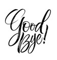good bye lettering vector image vector image