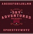 vintage label font named sky adventures vector image vector image