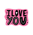 i love you-unique hand drawn inspirational quote vector image