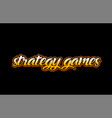 strategy games word text banner postcard logo vector image vector image