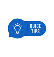 blue speech bubble with quick tips text vector image vector image