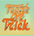 cartoon volumetric word trick or treat on vector image vector image