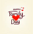 happy family day card with lettering inscription vector image