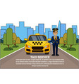 taxi service concept driver standing at yellow cab vector image vector image