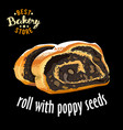 baked sliced roll with poppy seeds baked vector image vector image