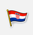 sticker flag croatia on flagstaff vector image vector image