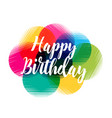 colorful abstract happy birthday design vector image